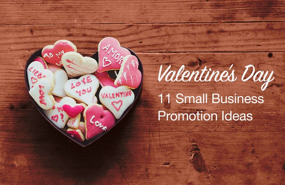 Valentines Day Promotions11 Heartfelt Ideas For Your Small Business