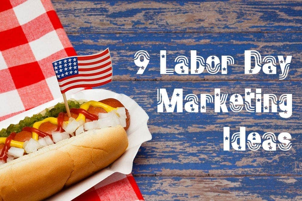 9 Small Business Marketing Ideas for Labor Day