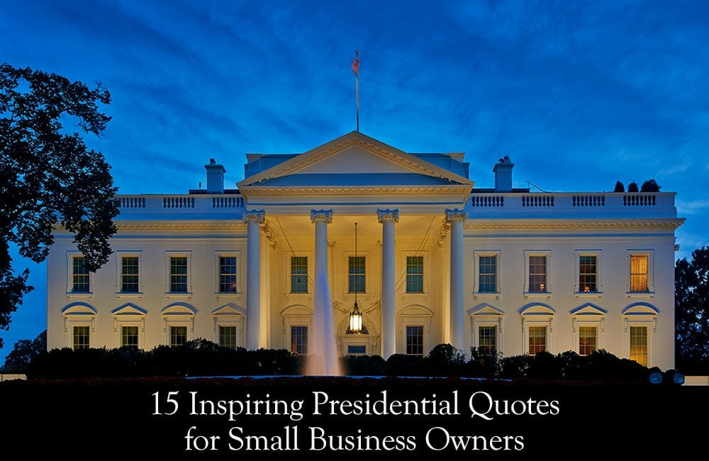 15 Inspiring Presidential Quotes for Small Business Owners