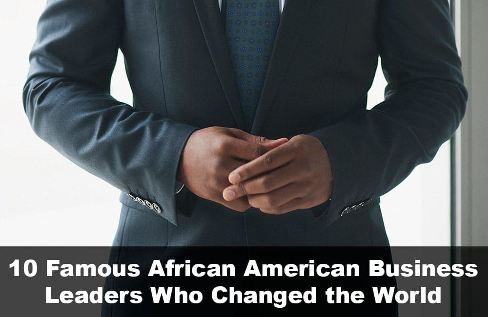 10 Famous African American Business Leaders Who Changed the World