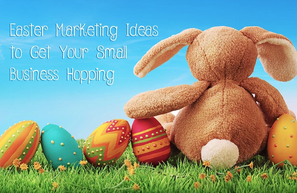 Easter Marketing Ideas to Get Your Small Business Hopping